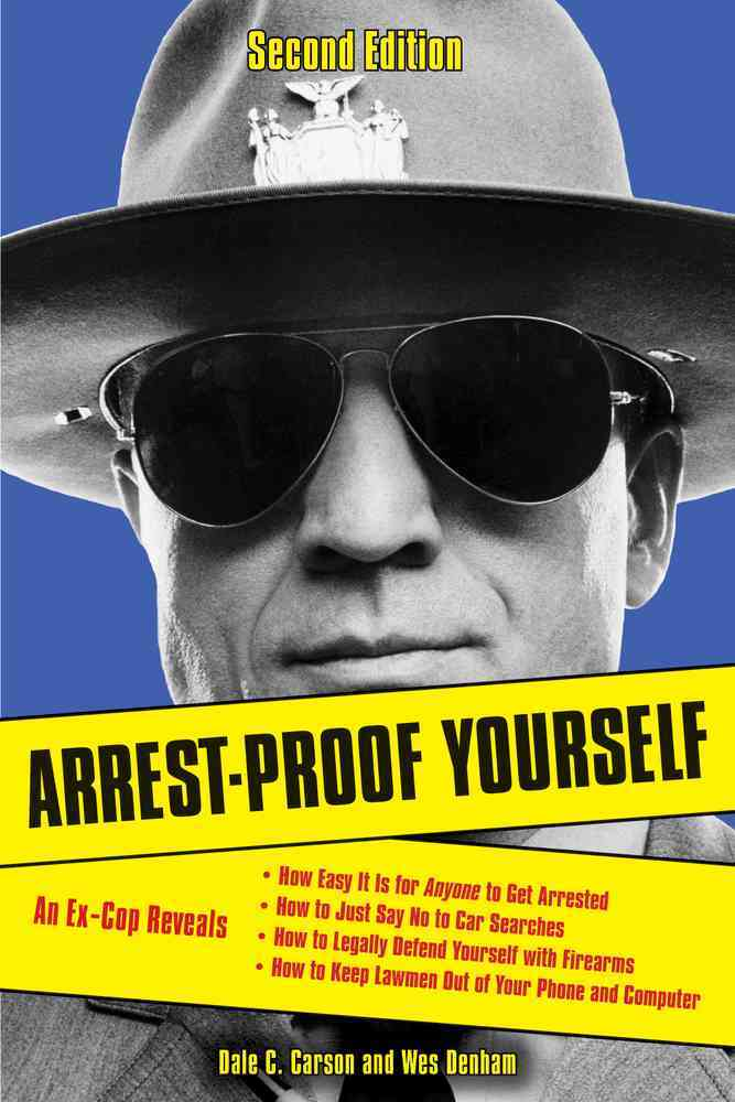 Arrest-Proof Yourself By Carson, Dale C./ Denham, Wes
