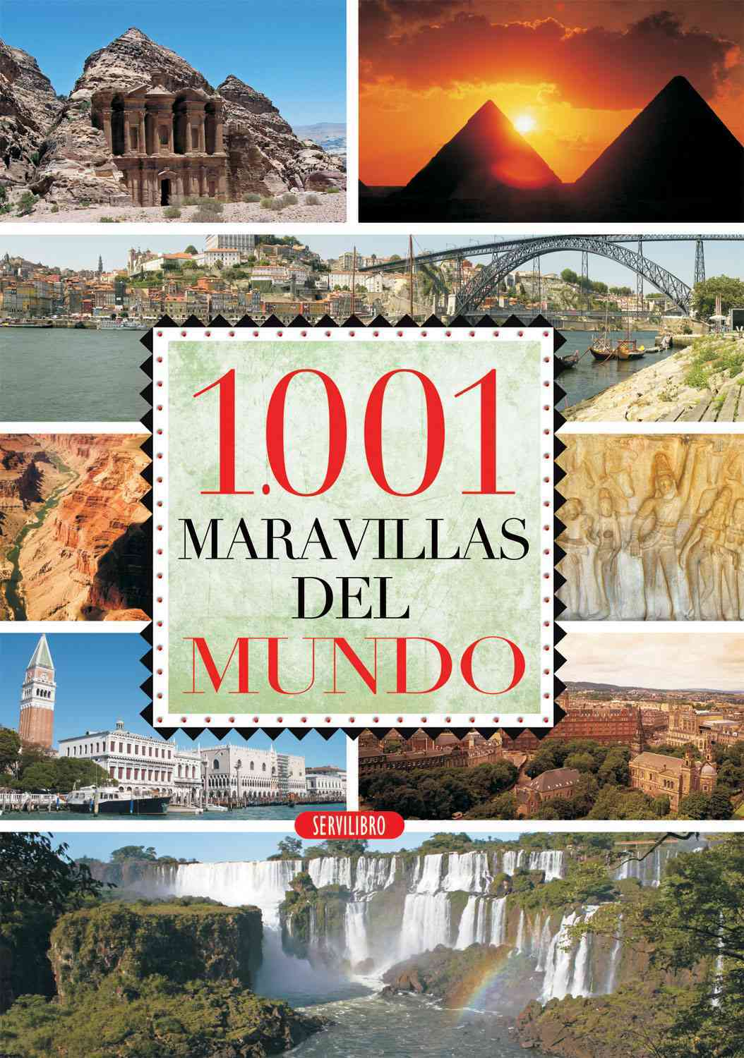 1.001 maravillas del mundo / 1,001 Wonders of the World By Servilibro (EDT)
